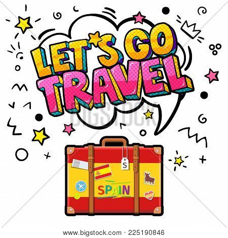 Concept of travel to Spain or studying Spanish. Let is go travel message in pop art style in speech bubble above suitcase with Spanish symbols.