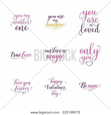 Romantic phrase lettering set. Valentines day, confession, romance. Calligraphy, handwritten text can be used for greeting cards, posters, banners, festive designs, leaflets