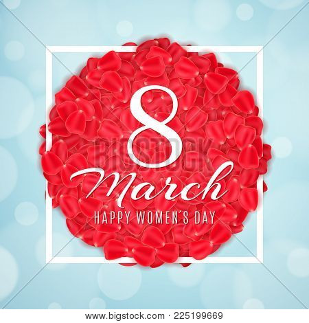 Seasonal banner for 8 March. Greeting card for Happy Womens Day. Rose petals in white frame. Light blue background with abstract lights bokeh. Vector illustration. EPS 10