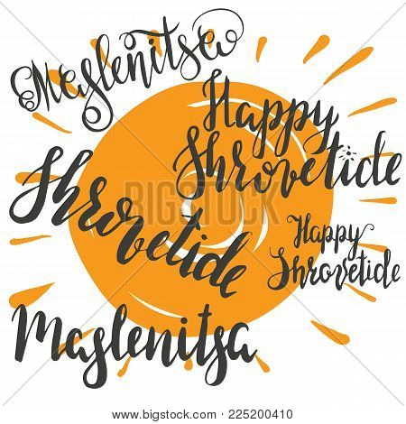 Sat of hand writen lettering Happy Shrovetide and Maslenitsa, celebration of Maslenitsa, that is Slavic traditional holiday, with sun. Carnival. National holiday. Hand drawn vector illusration, brushpen.