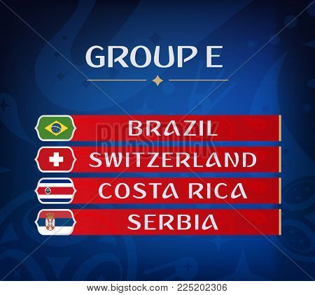 Football championship groups. Set of national flags. Draw result. Soccer world tournament. Group E