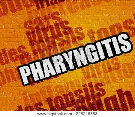 Modern medicine concept: Pharyngitis - on Brickwall with Wordcloud Around . Pharyngitis on the Yellow Brickwall .
