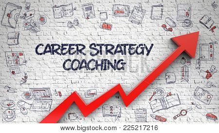 Career Strategy Coaching - Improvement Concept with Doodle Design Icons Around on the White Brickwall Background. Career Strategy Coaching Drawn on White Wall. Illustration with Doodle Design Icons.