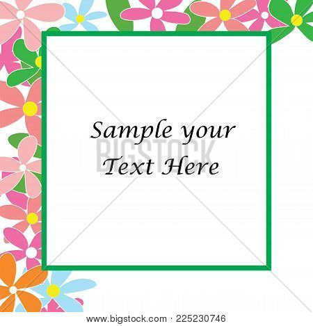 Sample Your Text Here Card With Colorful Flower In Frame, Wallpaper Or Background.