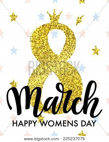 8 March International Women's Day vector card with a golden glitter number 8, crown and lettering.  Seamless pattern with stars.
