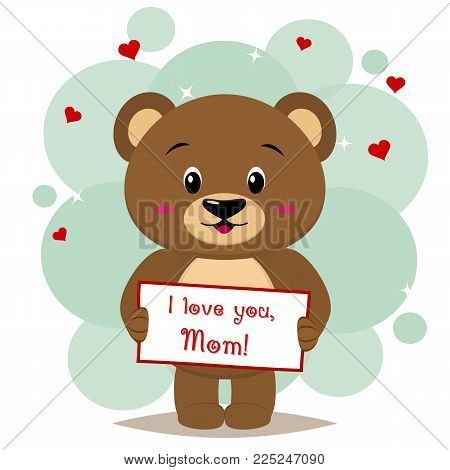 A cute brown bear holds a tablet with the text that I love you mom, in the style of cartoons. Postcard for Mother's Day. Vector, flat design.