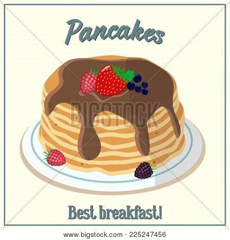 Vector illustration of pancakes. Baking with chocolate syrup and strawberries, raspberries. Breakfast concept. Flat style.