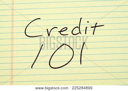 The Words Credit 101 On A Yellow Legal Pad
