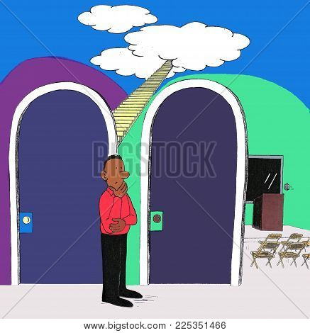 One Man Standing Near Two Doors Deciding Between Stairs To Heaven Or A Lecture On Heaven. One Male C