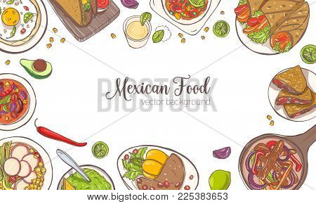 Horizontal banner or background with frame consisted of various Mexican food, meals and place for text - burrito, quesadilla, tacos, guacamole. Vector illustration for restaurant advertisement