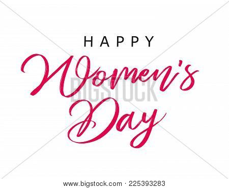 Calligraphy Happy Womens Day, 8 March banner. Womens Day greeting card template with typography text happy women`s day on white background. Vector illustration
