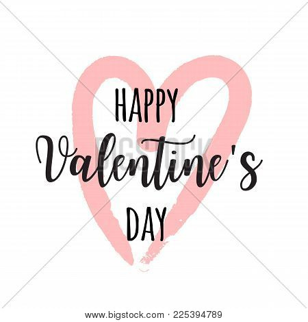 Hand drawn lettering for valentines day with drawn heart. Vector typography design isolated on white background. Calligraphic insignia.