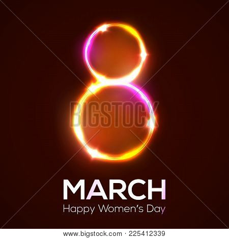 Happy Womens Day. 8 March In Neon Circles With Glowing And Sparkles. Bright 3d Banner On Dark Red Ba