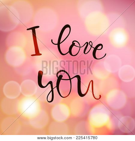 Love You So Much, Vector Lettering, Handwritten Text For Valentines Day On Blurred Background With L