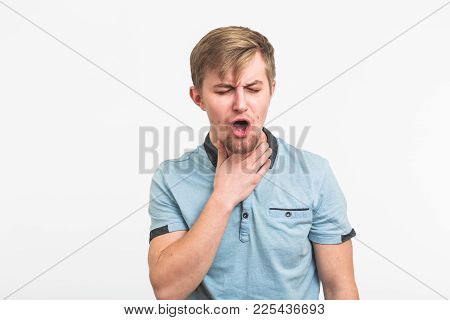 Sore Throat. Men Touching The Neck. Sick Guy Isolated