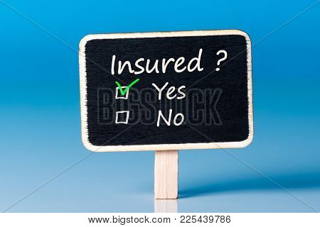 Insured - Yes Or No. Question About Insurance - Are You Covered.