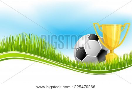 Soccer Ball And Football Winner Cup Banner For Championship Tournament. Green Grass Field Of Footbal