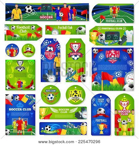 Soccer Or Football Sport Club Tag And Label Set. Football Team Player, Soccer Ball And Winner Trophy