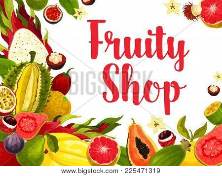Exotic And Tropical Fruit For Fruity Shop Poster. Papaya, Orange And Mango, Feijoa, Fig, Grapefruit