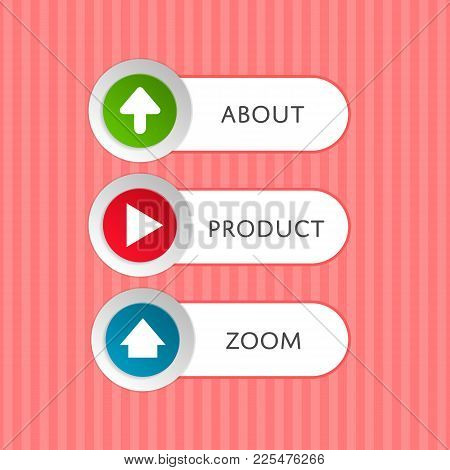 Round Buttons With Arrow Symbols And Text. About, Product And Zoom Selection Windows Panel. Circle I