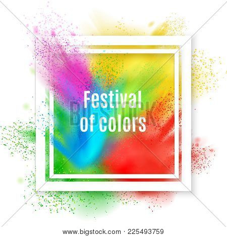 Holi Paint Realistic Frame Composition With Text Inscribed In Square Frame With Splash Of Various Co