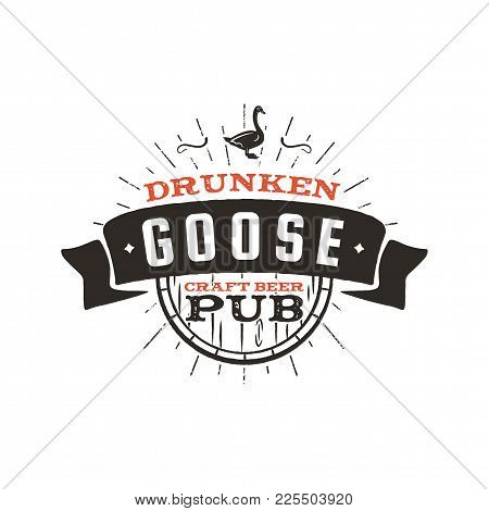 Vintage Craft Beer Pub Label. Drunken Goose Brewery Retro Design Element. Hand Drawn Emblem For Bar