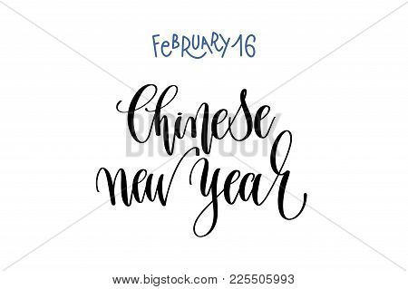 February 16 - Chinese New Year - Hand Lettering Inscription Text To World Winter Holiday Design, Cal