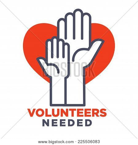 Volunteers Needed Agitative Poster To Join For Charity. Human Hands And Big Red Heart Isolated Carto
