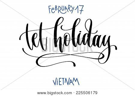 February 17 - Tet Holiday - Vietnam, Hand Lettering Inscription Text To World Winter Holiday Design,