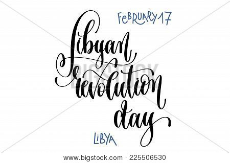 February 17 - Libyan Revolution Day - Libya, Hand Lettering Inscription Text To World Winter Holiday