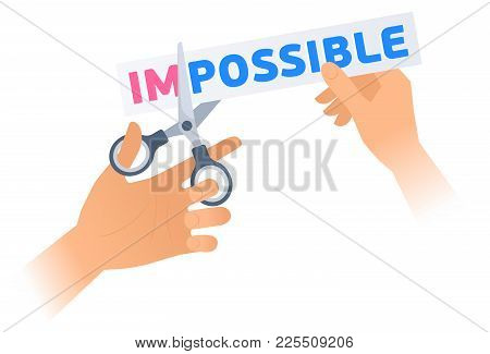 Human Hand Is Using A Scissors To Cut A Word Impossible On The Banner. Flat Illustration Of Steel Of