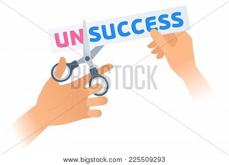 Human Hand Is Using A Scissors To Cut A Word Unsuccess On The Poster. Flat Illustration Of Steel Off