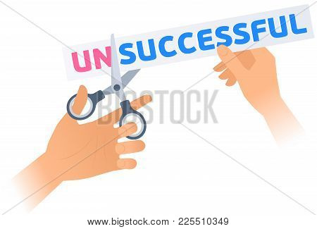 Human Hand Is Using A Scissors To Cut A Word Unsuccessful On The Poster. Flat Illustration Of Steel