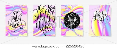 Set Of Four Fluid Templates To Valentines Day Design With Hand Lettering Text - Only You, With Love,