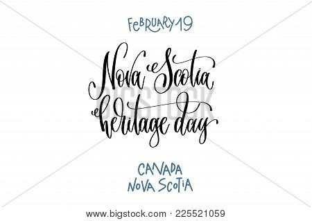 February 19 - Nova Scotia Heritage Day - Canada Nova Scotia, Hand Lettering Inscription Text To Worl