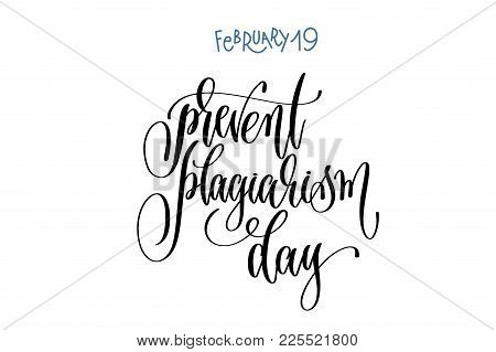 February 19 - Prevent Plagiarism Day - Hand Lettering Inscription Text To World Winter Holiday Calen