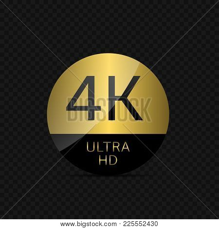 4 K Label. Ultra Hd Sign, High Definition Technology