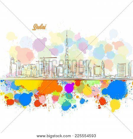 Colorful Dubai City Skyline. Hand Drawn Vector Illustration, Paint Splatter Color Isolated On White