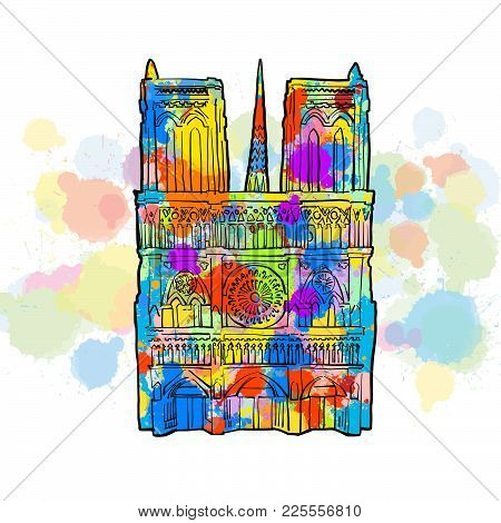 Notre Dame Colorful Sketch. Hand Drawn Vector Illustration, Paint Splatter Color Isolated On White B