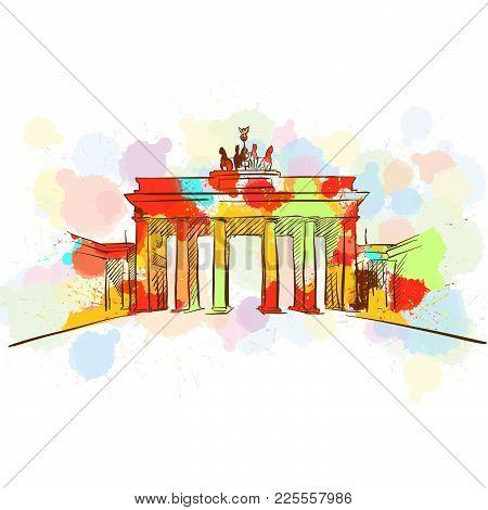 Colorful Brandenburg Gate Sketch. Hand Drawn Vector Illustration, Paint Splatter Color Isolated On W