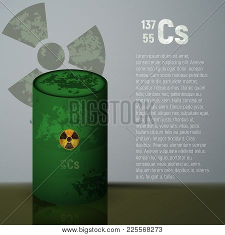 A Barrel Of Toxic Radioactive Waste. Container Green With Danger Label Vector Illustration. Dangerou