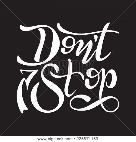 Dont Stop. Vector Motivation Lettering Illustration With Arrow.