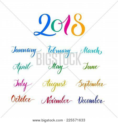 2018, Multicolored Names Months, Calendar, Lettering. Set Of All Twelve Periods Of Year For Illustra