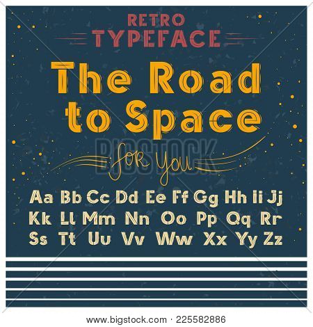 Retro Font Vintage Poster Sketch Style Vector Illustration Of Latin Alphabet Letters In Uppercase An