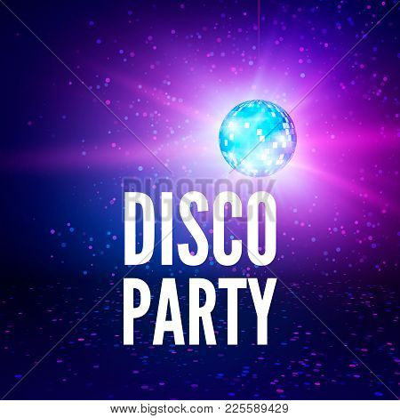 Disco Party Poster Background. Night Club Disco Ball Backdrop. Vector Illustration