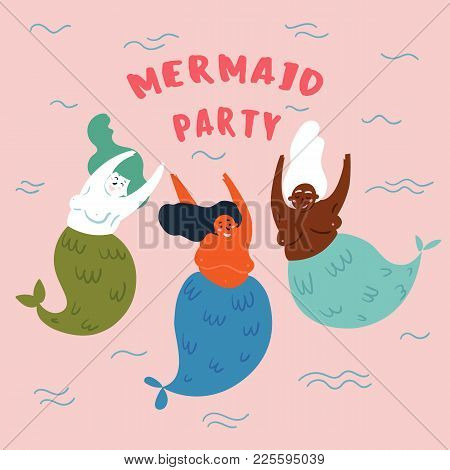Party On The Marine Theme. Cute Mermaids, Marine Animals. Three Woman With Fish Tail Are Dancing Und
