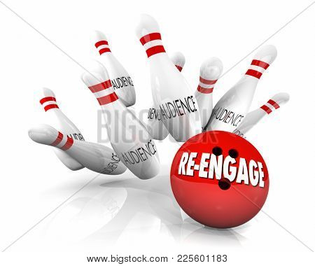 Re-Engage Bowling Ball Strike Reconnect With Audience 3d Illustration