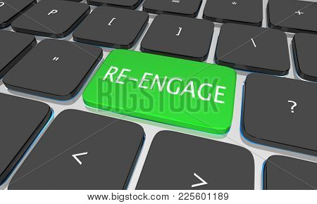 Re-Engage Restart Re-Open Communication Computer Keyboard Button 3d Illustration