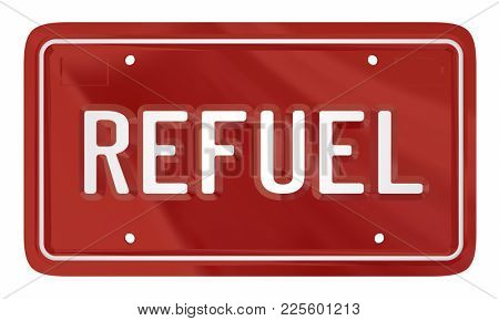 Refuel Auto Car License Plate Energy Power 3d Illustration