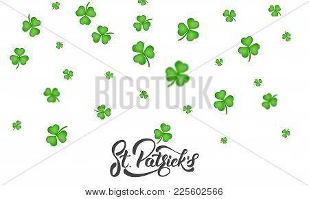 St. Patrick's Day. Clover Shamrock Leaves Background And St. Patrick's Lettering. St. Patricks Day B